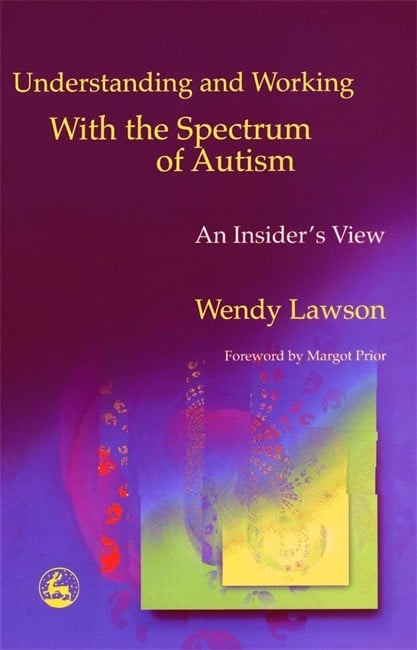 Understanding and Working with the Spectrum of Autism